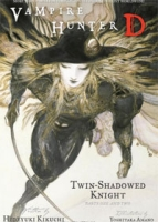 Vampire Hunter D Volume 13: Twin-Shadowed Knight Parts One And Two артикул 328d.