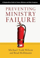 Preventing Ministry Failure: A ShepherdCare Guide for Pastors, Ministers and Other Caregivers артикул 332d.