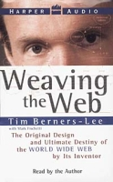Weaving the Web: The Original Design and Ultimate Destiny of the World Wide Web by Its Inventor (Аудиокнига) артикул 487d.